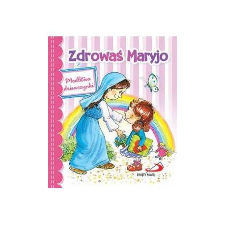 Zdrowaś Maryjo. Modlitwa dziewczynki